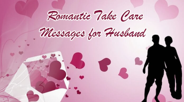 Romantic take care messages for husband