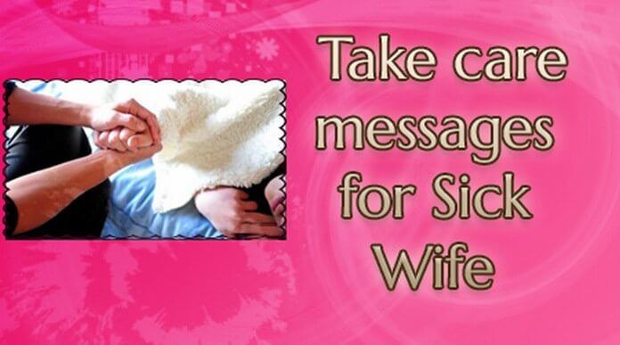 Take care messages for Sick Wife