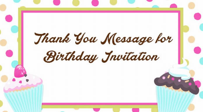Thank You Message for Birthday Invitation