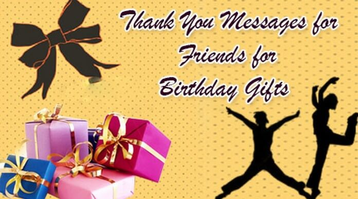 Thank You Message Friends Birthday Gifts