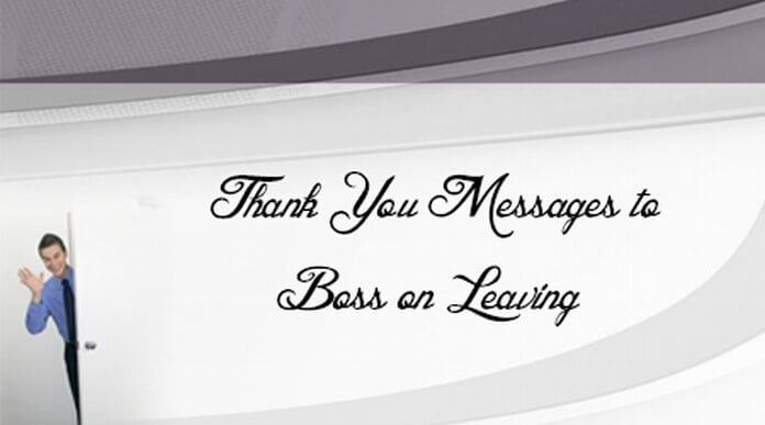 Thank You Messages to Boss on Leaving