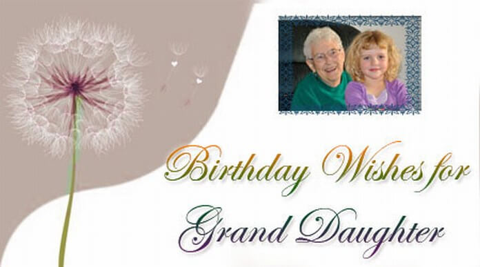 Granddaughter Birthday Wishes Grand Daughter Messages