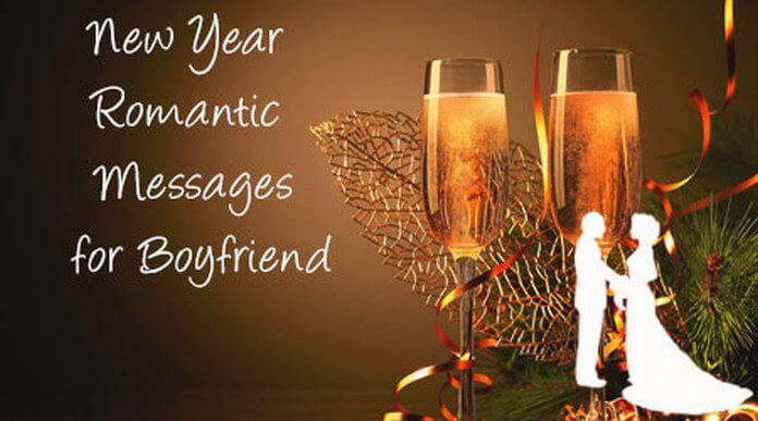 New Year Romantic Messages for Boyfriend