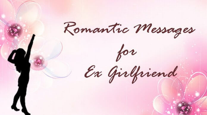 Romantic messages for ex girlfriend