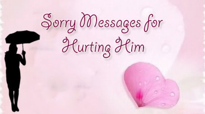 Sorry messages for hurting him