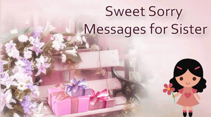 Sweet Sorry Messages for Sister
