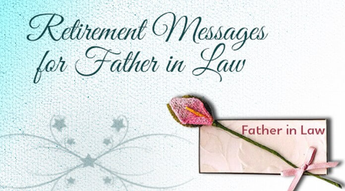 Retirement Messages For Father In Law Best Message