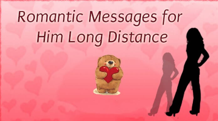 Romantic messages for him long distance