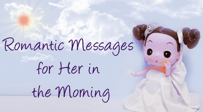 Romantic Messages for Her in the Morning