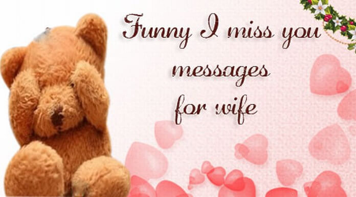 Funny I Miss you Messages for Wife