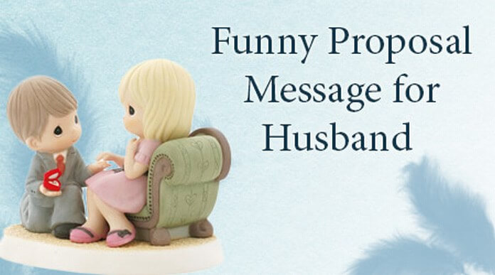 Funny Proposal Message for Husband