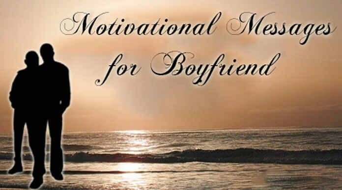 Motivational Messages For Boyfriend Magnificent Motivational Messages