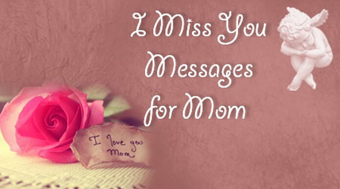 I Miss You Messages for Mom