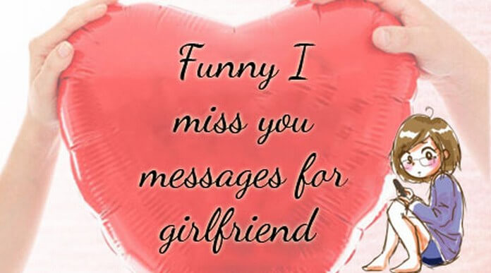 Funny I miss you messages for girlfriend
