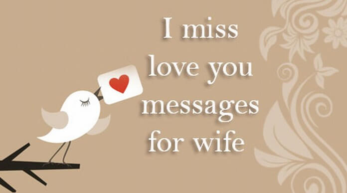 I miss love you messages for wife