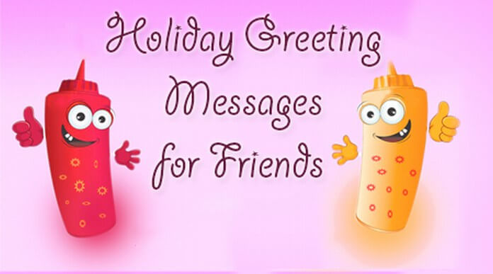 Holiday greeting messages for friends
