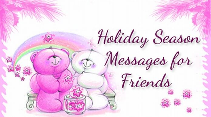 Holiday season messages for friends