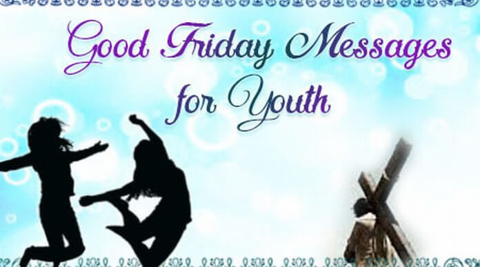 Good Friday Messages for Youth