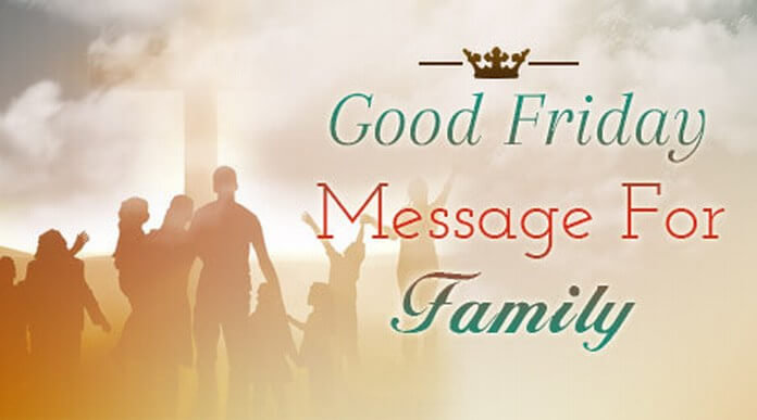 Family Good Friday Message