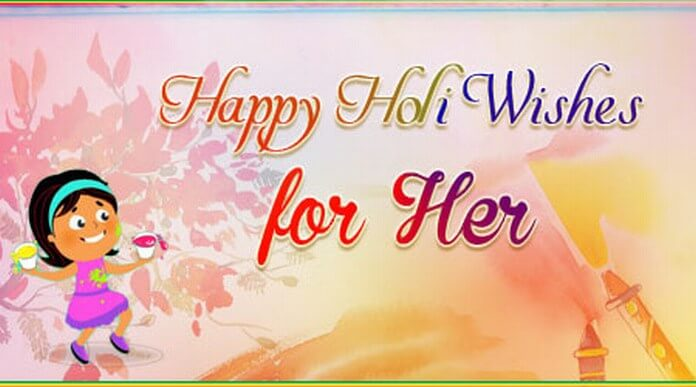 Happy Holi Wishes Her