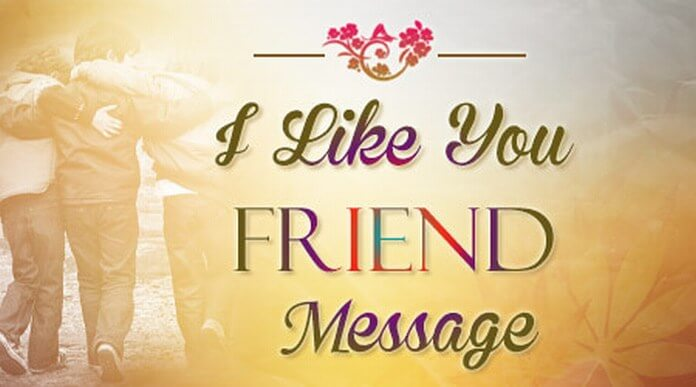 I like you Friend Message