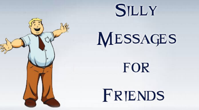 Silly Messages for Friends