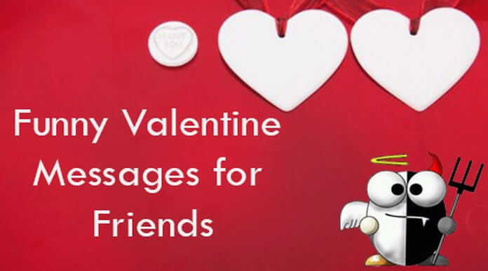 Funny Valentine Messages For Friends Valentines Day Text Messages
