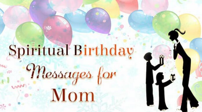 Mom Spiritual Birthday Messages