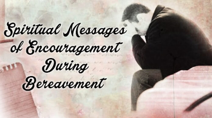Spiritual Messages of Encouragement During Bereavement