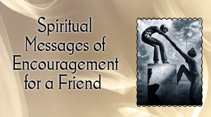 Spiritual Messages of Encouragement for a Friend