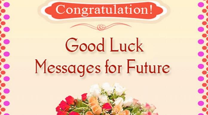 Good Luck Messages future