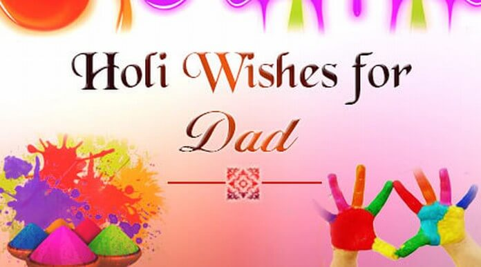 Holi Wishes Message for Dad