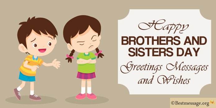 Happy Brothers and Sisters Day Wishes Messages