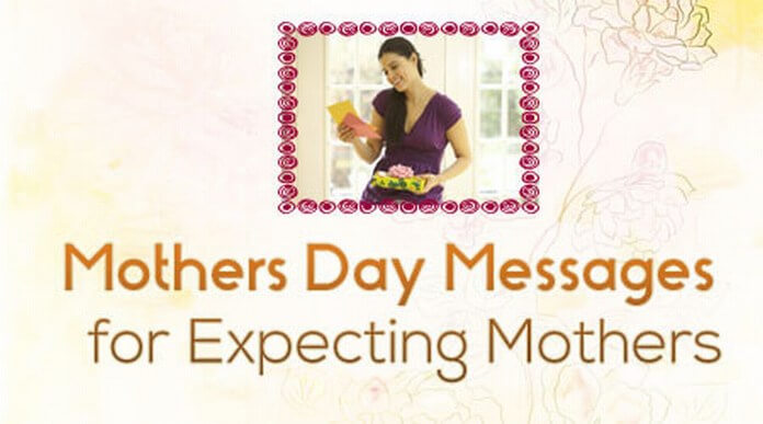 Mothers Day Messages for Expecting Mothers