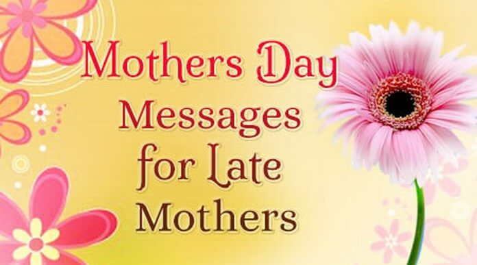 Mothers Day Messages for Late Mothers