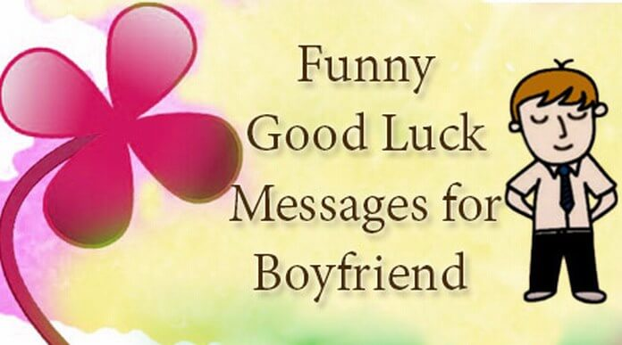 Funny Good Luck Messages for Boyfriend