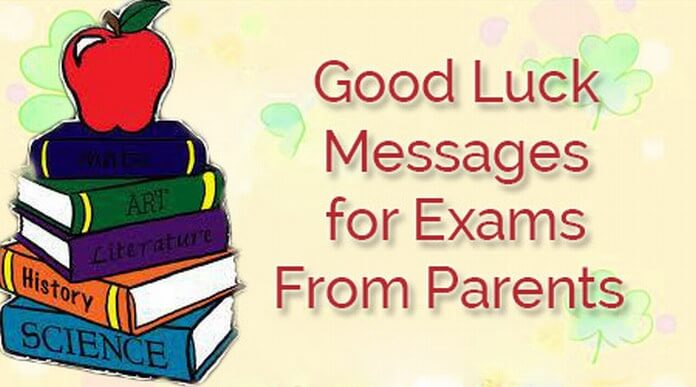 Good Luck Messages for Exams From Parents