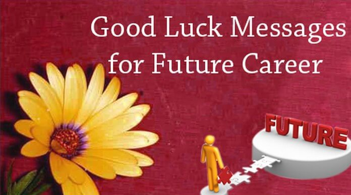 Good luck message future career