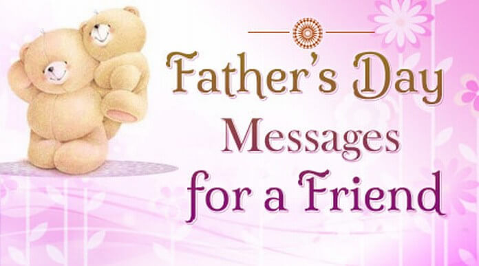 Fathers Day Messages for a Friend