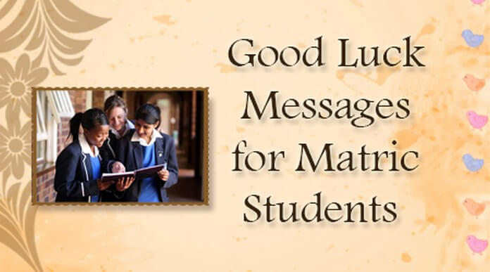 Good Luck Messages for Matric Students