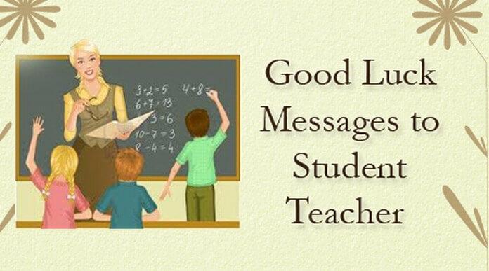 Good Luck Messages to Student Teacher