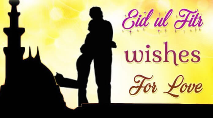 Eid Ul Fitr Wishes for Love