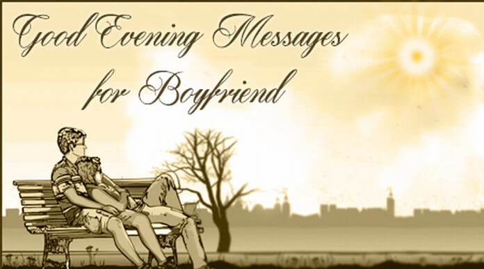 Good Evening Messages For Boyfriend Good Evening Quotes
