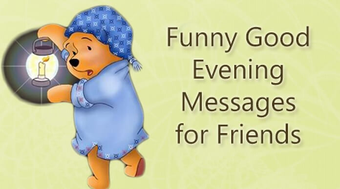 Funny Good Evening Messages for Friends