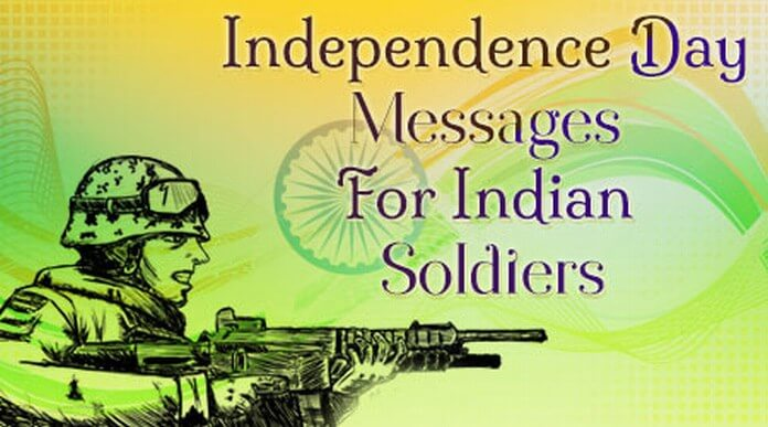 Independence Day Messages for Indian Soldiers