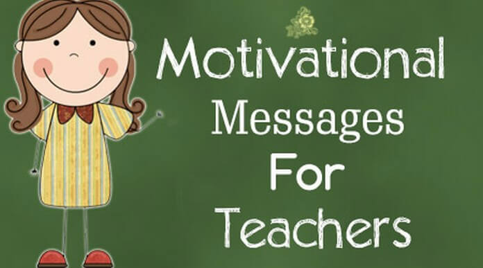Motivational Messages For Teachers Awesome Motivational Messages