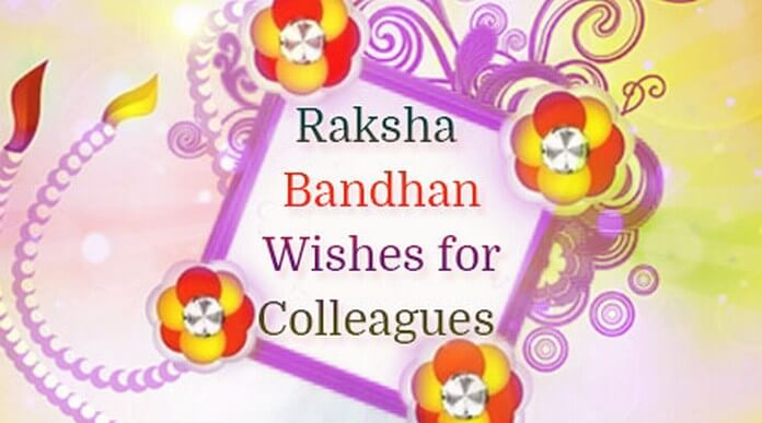 Raksha Bandhan Wishes for Colleagues