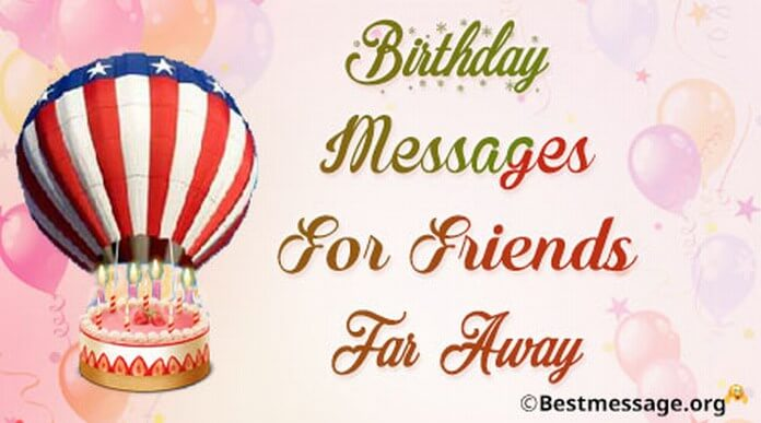 Birthday messages for friends far away