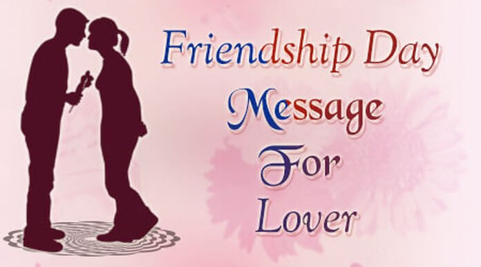 Friendship day message for lover