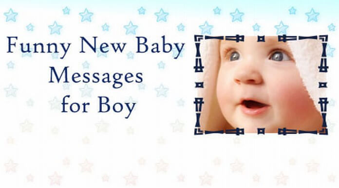 Funny new baby messages for boy
